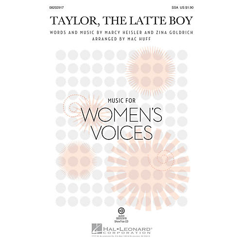 Hal Leonard Taylor, the Latte Boy SSA by Marcy Heisler arranged by Mac Huff