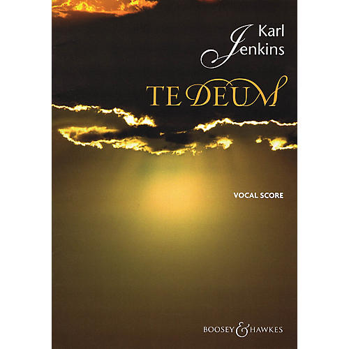 Boosey and Hawkes Te Deum SATB composed by Karl Jenkins