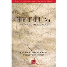 Fred Bock Music Te Deum (We Praise Thee, O God) SATB composed by Dan Forrest