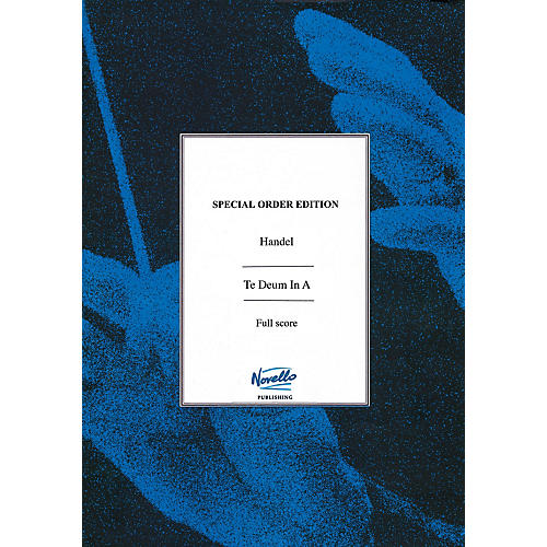 Novello Te Deum in A Major Music Sales America Series Softcover Composed by George Frideric Handel