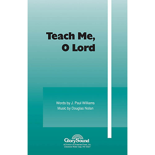 Shawnee Press Teach Me, O Lord 2-Part composed by J. Paul Williams