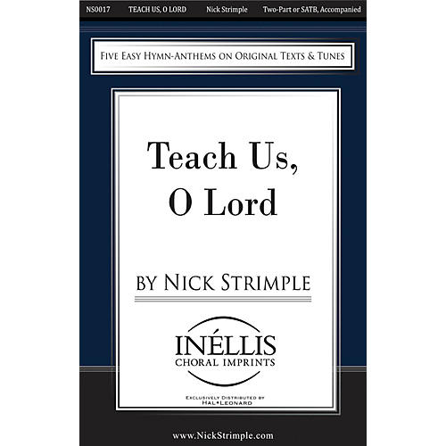 Hal Leonard Teach Us, O Lord SATB/2-PT. composed by Nick Strimple