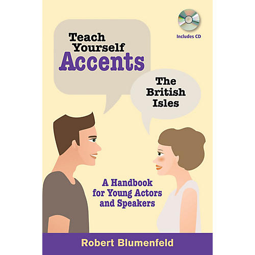 Limelight Editions Teach Yourself Accents - The British Isles Limelight Series Softcover with CD by Robert Blumenfeld