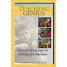 Amadeus Press Teaching Genius Amadeus Series Softcover Written by Barbara Lourie Sand