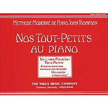Willis Music Teaching Little Fingers To Play (French Edition) Nos Tout-Petits Au Piano