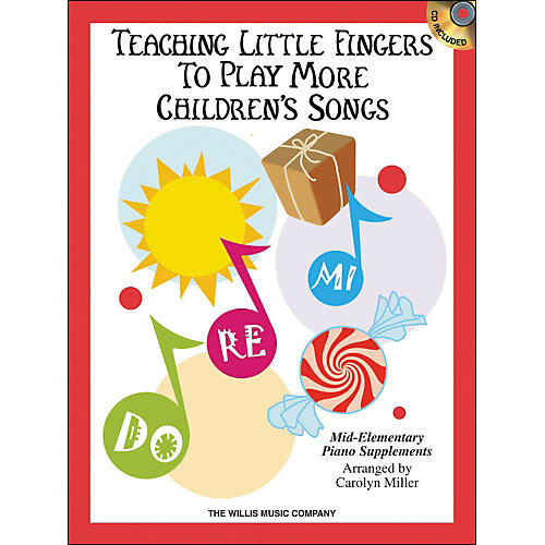 Willis Music Teaching Little Fingers To Play More Children's Songs Book/CD