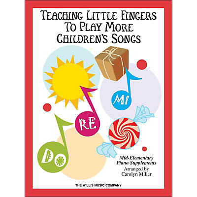 Willis Music Teaching Little Fingers To Play More Children's Songs Book