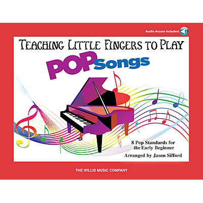 Willis Music Teaching Little Fingers To Play Pop Songs - Early to Later Elementary Level Book/Audio Online