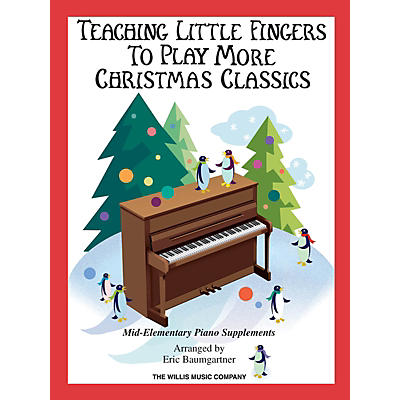 Willis Music Teaching Little Fingers to Play More Christmas Classics Willis Series Book by Various (Level Mid-Elem)