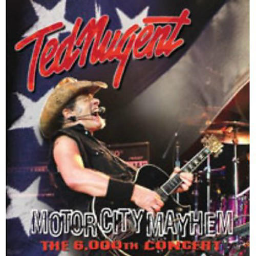 Alliance Ted Nugent - Motor City Mayhem: The 6000th Show