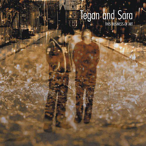 Alliance Tegan & Sara - This Business of Art