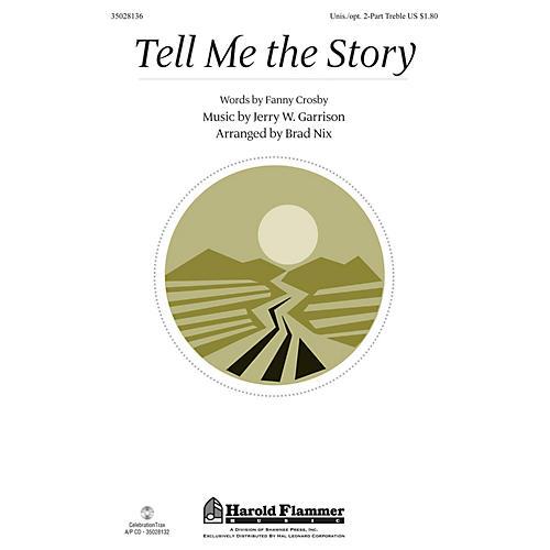 Shawnee Press Tell Me the Story Unison/2-Part Treble arranged by Brad Nix