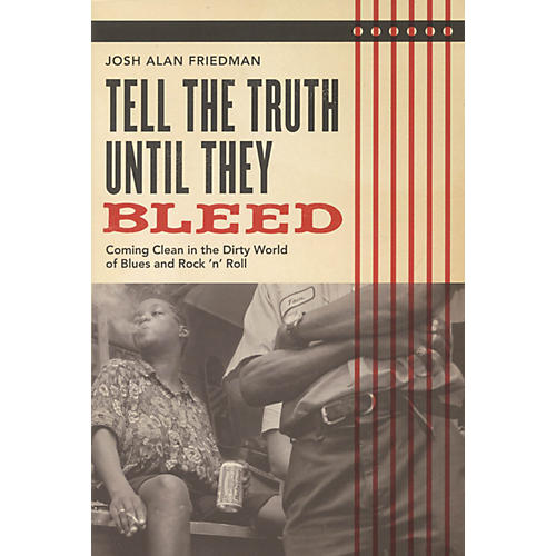 Backbeat Books Tell the Truth Until They Bleed Book Series Softcover Written by Josh Alan Friedman