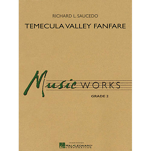 Hal Leonard Temecula Valley Fanfare Concert Band Level 2 Composed by Richard L. Saucedo