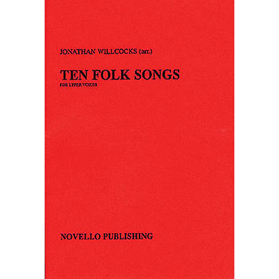 Novello Ten Folk Songs SSA Composed by Various Arranged by Jonathan Willcocks