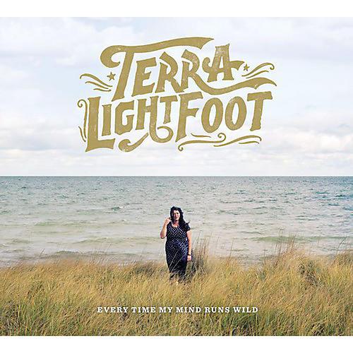 Alliance Terra Lightfoot - Every Time My Mind Runs Wild