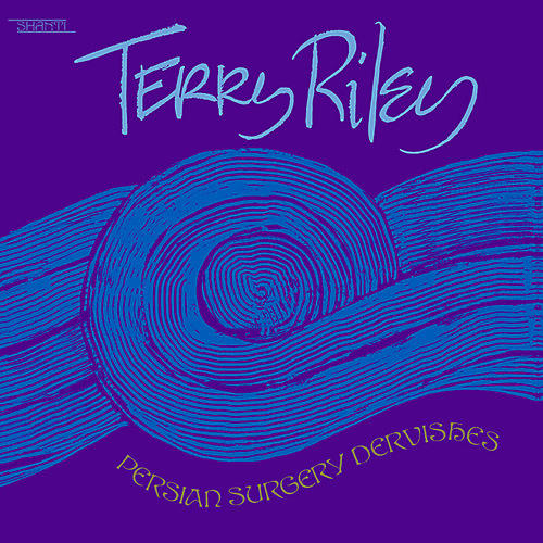 Alliance Terry Riley - Persian Surgery Dervishes