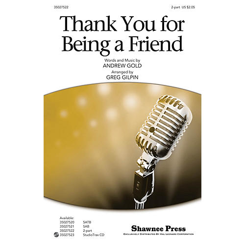 Shawnee Press Thank You for Being a Friend (from the T.V. Series The Golden Girls) 2-Part arranged by Greg Gilpin