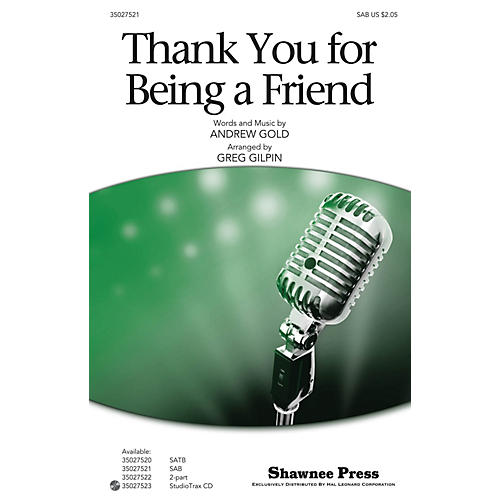 Shawnee Press Thank You for Being a Friend (from the T.V. Series The Golden Girls) SAB arranged by Greg Gilpin