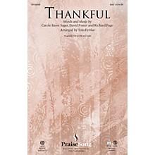 PraiseSong Thankful SAB by Josh Groban arranged by Tom Fettke
