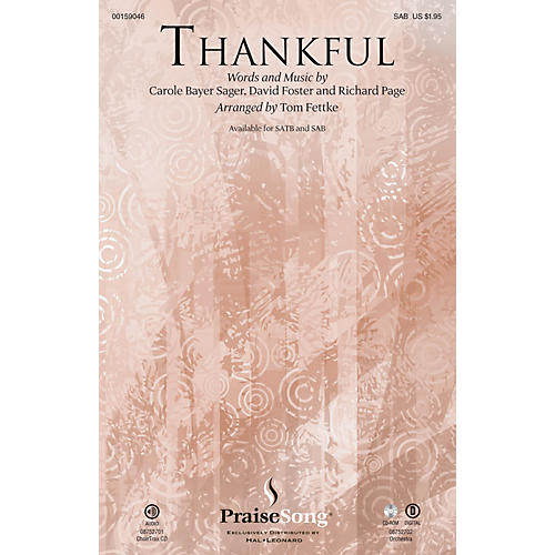 PraiseSong Thankful SAB by Josh Groban arranged by Tom Fettke