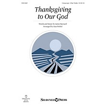 Shawnee Press Thanksgiving to Our God Unison/2-Part Treble arranged by Stan Pethel
