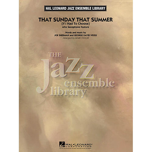 Hal Leonard That Sunday That Summer (If I Had to Choose) (Solo Alto Sax Feature) Jazz Band Level 4 by Mark Taylor