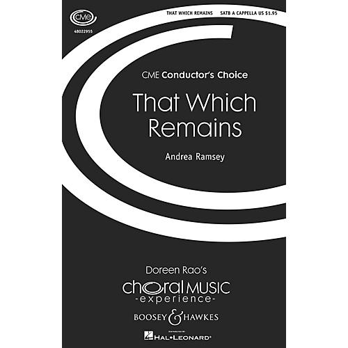 Boosey and Hawkes That Which Remains (CME Conductor's Choice) SATB a cappella composed by Andrea Ramsey