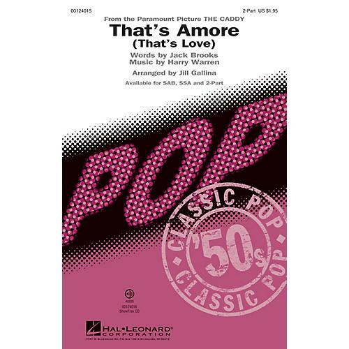 Hal Leonard That's Amoré (That's Love) 2-Part by Dean Martin arranged by Jill Gallina