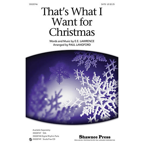 Shawnee Press That's What I Want For Christmas SATB arranged by Paul Langford