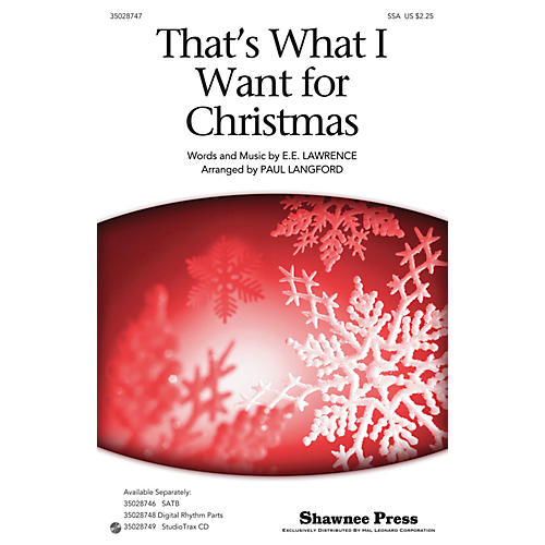 Shawnee Press That's What I Want For Christmas SSA arranged by Paul Langford