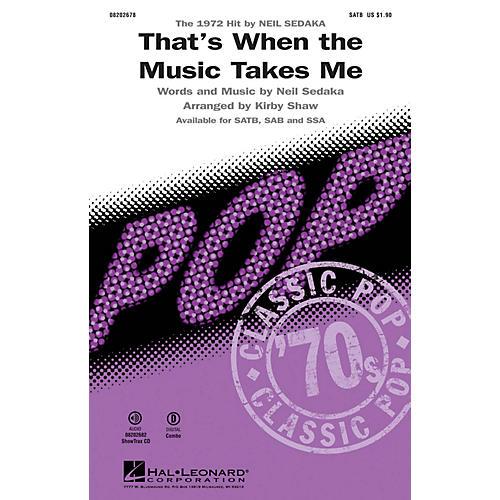 Hal Leonard That's When the Music Takes Me SAB by Neil Sedaka Arranged by Kirby Shaw