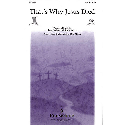 PraiseSong That's Why Jesus Died (ChoirTrax CD) CHOIRTRAX CD Arranged by Don Marsh