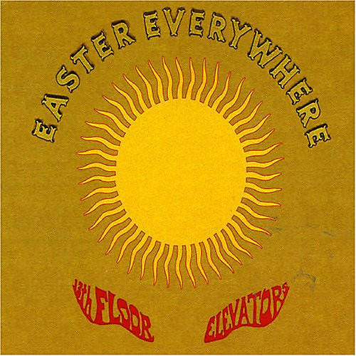 Alliance The 13th Floor Elevators - Easter Everywhere