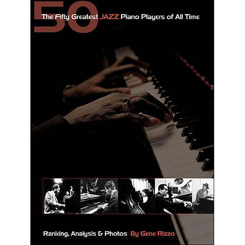 Hal Leonard The 50 Greatest Jazz Piano Players Of All Time