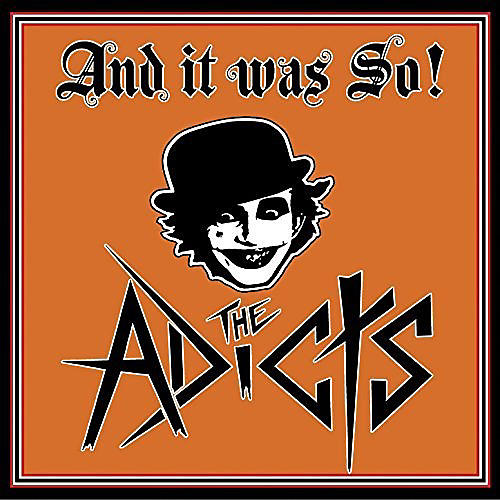 Alliance The Adicts - And It Was So!
