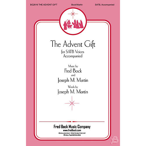 Fred Bock Music The Advent Gift SATB arranged by Joseph M. Martin