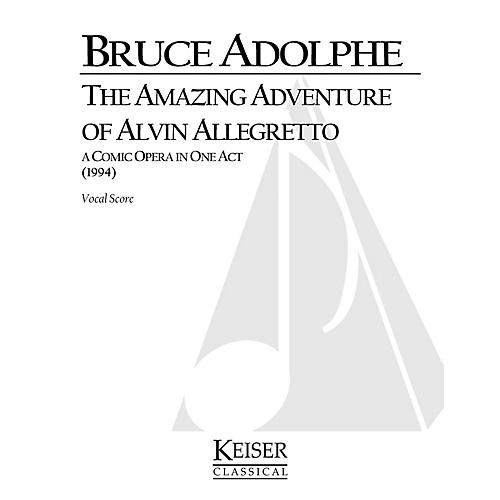 Lauren Keiser Music Publishing The Amazing Adventure of Alvin Allegretto: A One-Act Comic Opera for Kids and Families LKM Music by Adolphe