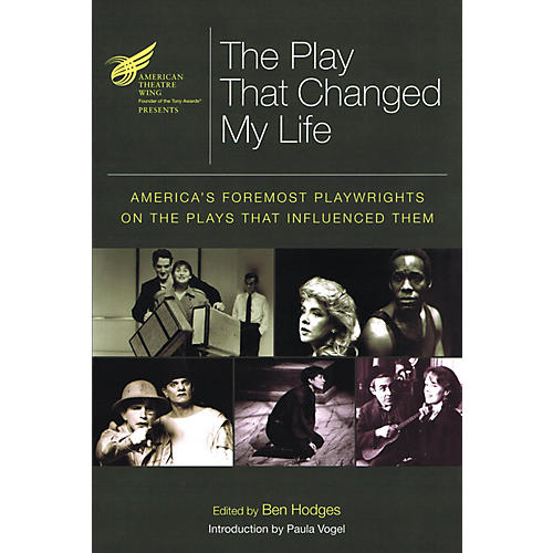 Applause Books The American Theatre Wing Presents: The Play That Changed My Life Applause Books Series Softcover