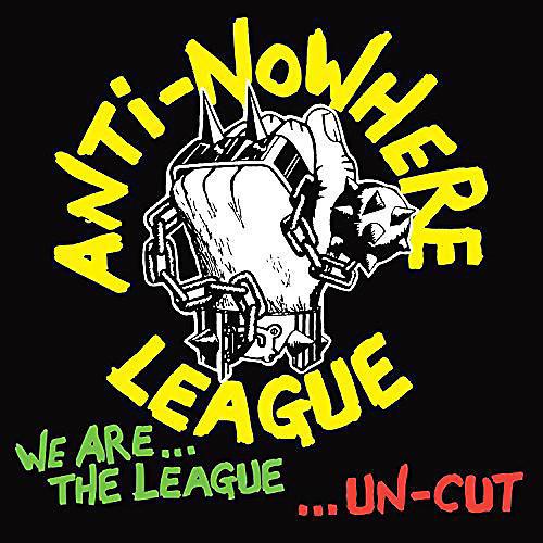 Alliance The Anti-Nowhere League - We Are the League Uncut