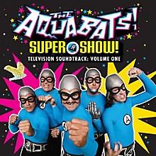 The Aquabats - Super Show - Television Soundtrack: Volume One