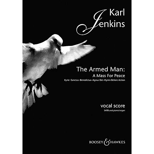 Boosey and Hawkes The Armed Man (Choral Suite) (A Mass for Peace) SATB composed by Karl Jenkins