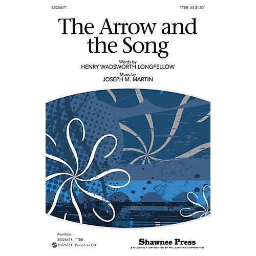 Shawnee Press The Arrow and the Song TTBB composed by Joseph M. Martin