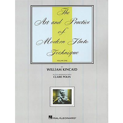 Universal The Art and Practice of Modern Technique for Flute, Vol. 1 Instructional Series by William Kincaid
