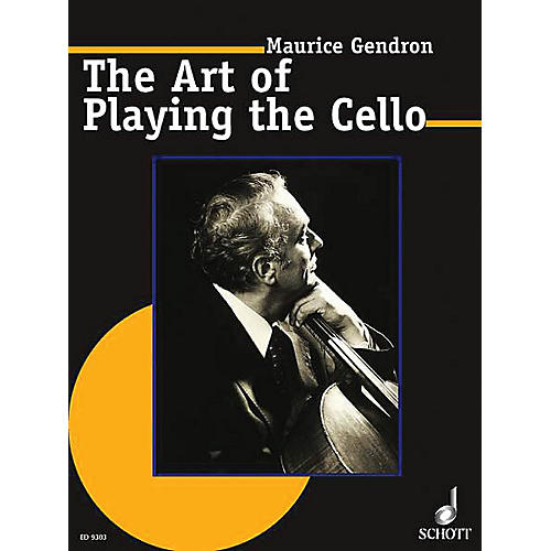 Schott The Art of Playing the Cello Schott Series Composed by Maurice Gendron Arranged by Walter Grimmer