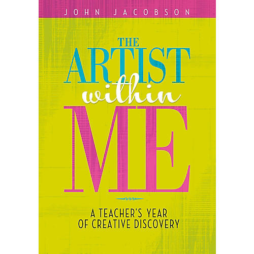 Hal Leonard The Artist Within Me - A Teacher's Year of Creative Rediscovery