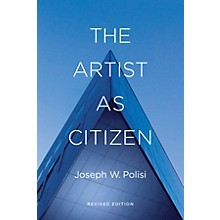 Amadeus Press The Artist as Citizen (Revised Edition) Amadeus Series Hardcover Written by Joseph W. Polisi