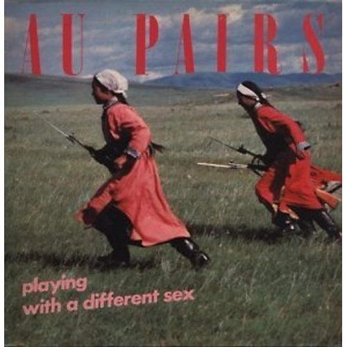 Alliance The Au Pairs - Playing with a Different Sex