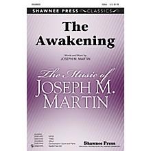 Shawnee Press The Awakening SSAA composed by Joseph M. Martin