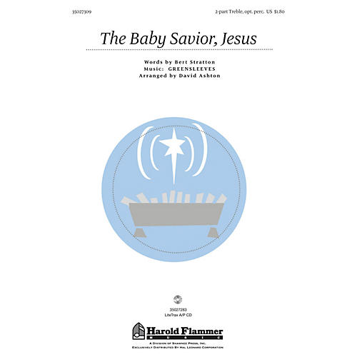 Shawnee Press The Baby Savior, Jesus (with Greensleeves) UNIS/2PT composed by Bert Stratton